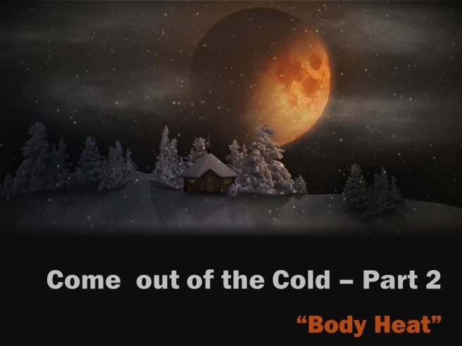 Come Out of the Cold - Pt 2ed
