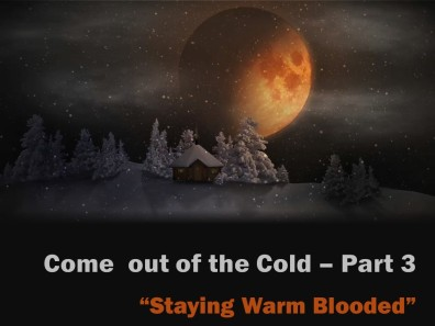 Come Out of the Cold - Pt 3