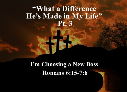 What a Difference He's Made in My Life - part 3ed