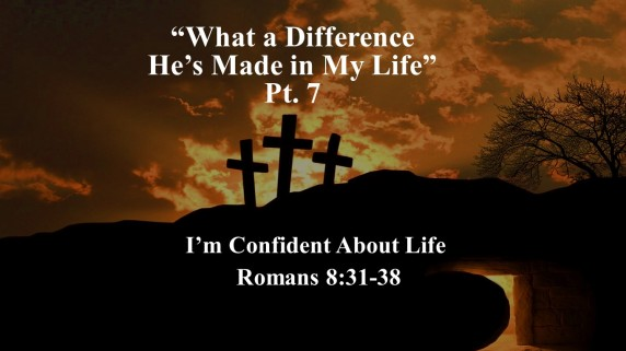 What a Difference He's Made in My Life - part 7 ed
