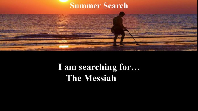 summer search 4- the Messiah (2)